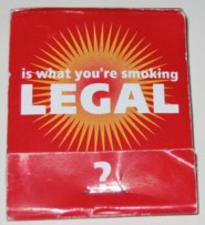 is what you're smoking LEGAL?